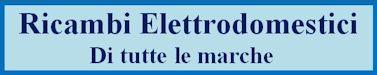 Ricambi Elettrodomestici di tutte le marche
